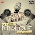 New Music: GB Famous – My Love [prod. by GB Famous]