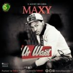 Brand new joint from MAXY, calls it 'UR WAIST'