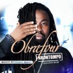 Obrafour releases new single titled 'Nkontompo'