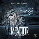 Ghana-based Nigerian rapper Mfactor releases 'Get Up'