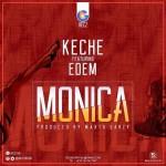 It's a must you listen to 'MONICA' by Keche ft Edem