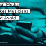 Insightful: 8 Social Media Mistakes Musicians Should Avoid