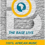 Feel for 100% African tunes, enjoy THE BASE live streaming 2-4-7