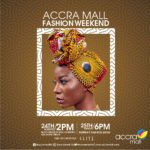24th & 25th August would be Interesting…'The Accra Mall Fashion Weekend' would be Compelling