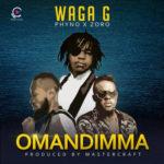 [New Audio] Waga G Ft. Phyno & Zoro – Omandimma