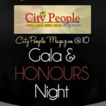 It would be an occasion to savor: The CITY PEOPLE MAGAZINE @ 10 Gala & Honours is on the 2nd of March
