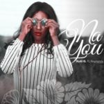 'NA YOU': Kati G's new joint featuring Reynolds The Gentleman issa banger!