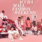 August 24 & 25: The Second Edition of the Accra Mall Fashion Weekend
