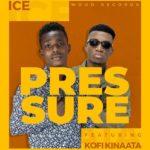 Ice featuring Kofi Kinaata – Pressure