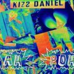 Kizz Daniel – Pah Poh