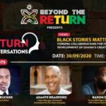 Beyond the Return, if any gathering is to catch a mood on – BLACK STORIES MATTER – here it is with the International Masterclass in Ghana on the 30th of September, 2020