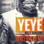 Kelly Hansome Drops 'YEYE GOBEMENT'