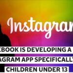 FACEBOOK IS DEVELOPING A NEW INSTAGRAM APP SPECIFICALLY FOR CHILDREN UNDER 13